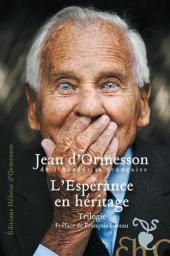 Comme un chant d'espérance. Guides égarés. Un hosanna sans fin / Jean d'Ormesson | Ormesson, Jean d' (1925-2017). Auteur