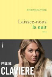 Laissez-nous la nuit / Pauline Claviere | Claviere, Pauline. Auteur