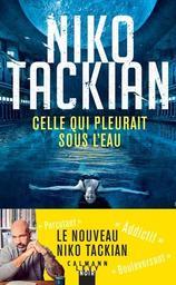 Celle qui pleurait sous l'eau / Niko Tackian   Tackian, Niko. Auteur