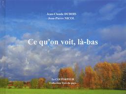 Ce qu'on voit, là-bas / Jean-Claude Dubois  