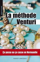 La méthode Venturi / Christophe Dubourg | Dubourg, Christophe. Auteur