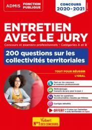 Entretien avec le jury : Concours et examens professionnels - catégorie A et B : 200 questions sur les collectivités territoriales / Fabienne Geninasca | Geninasca, Fabienne. Auteur