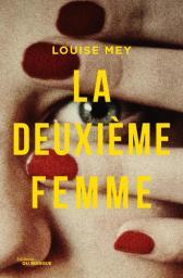 La deuxième femme / Louise Mey   Mey, Louise. Auteur