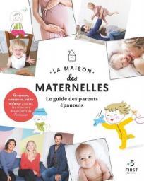 La maison des maternelles : Le guide des parents épanouis / Anne Bazaugour et Amélie Poggi  | Bazaugour, Anne. Auteur