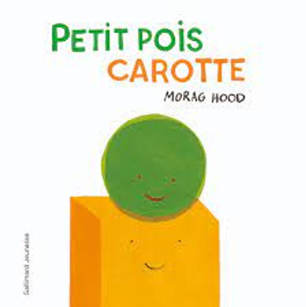 Petit pois carotte / Morag Hood | Hood, Morag. Auteur