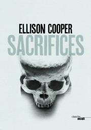Sacrifices / Ellison Cooper | Cooper, Ellison. Auteur