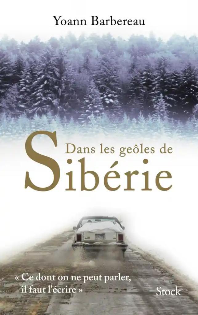 Dans les geôles de Sibérie / Yoann Barbereau |