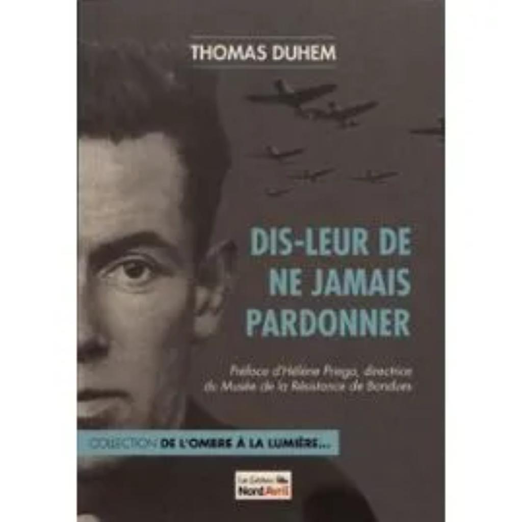 Dis-leur de ne jamais pardonner / Thomas Duhem |