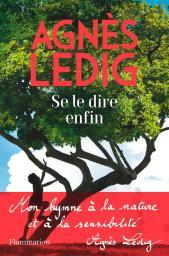 Se le dire enfin / Agnès Ledig   Ledig, Agnès. Auteur