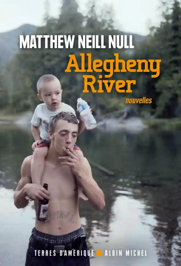 Allegheny river : Nouvelles / Matthew Neill Null |