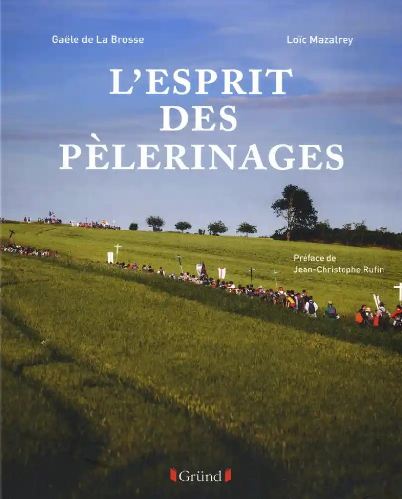 L'esprit des pèlerinages / Gaële de La Brosse |