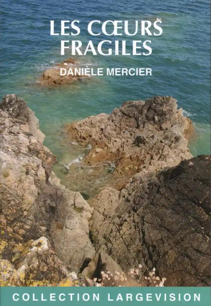 Les coeurs fragiles / Danièle Mercier |