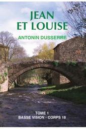 Jean et Louise : Volume 1 / Antonin Dusserre | Dusserre, Antonin. Auteur