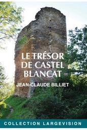 Le trésor de Castel Blancat / Jean-Claude Billiet | Billiet, Jean-Claude. Auteur