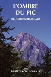 L'ombre du pic : Volume 1 / Bernard Mirambeau | Mirambeau, Bernard. Auteur