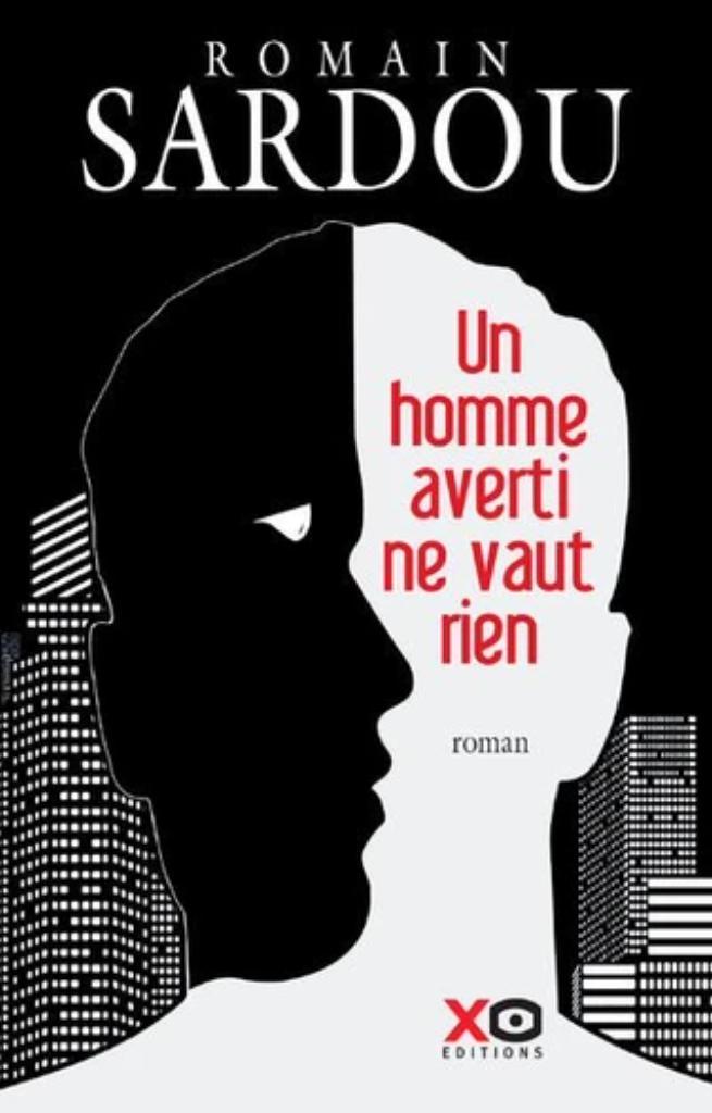 Un homme averti ne vaut rien / Romain Sardou |