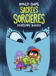 Sacrées sorcières / scénario : Pénélope Bagieu | Bagieu, Pénélope. Scénariste