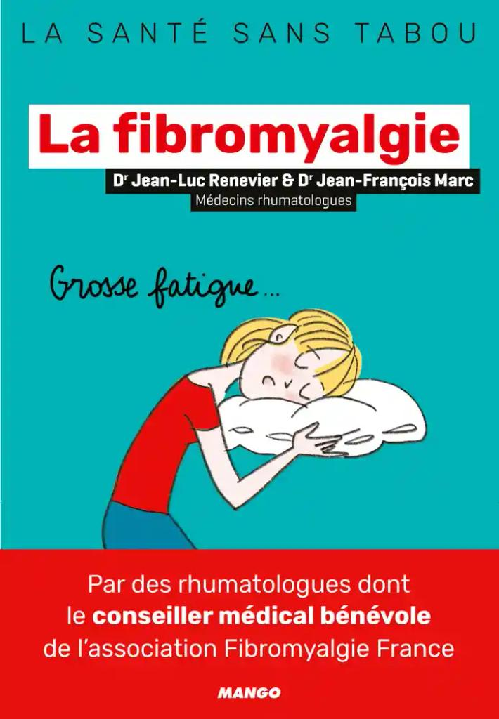 La fibromyalgie : Mieux la comprendre, mieux la vivre / Jean-Luc Renevier & Jean-François Marc |