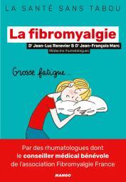 La fibromyalgie : Mieux la comprendre, mieux la vivre / Jean-Luc Renevier & Jean-François Marc | Renevier, Jean-Luc. Auteur
