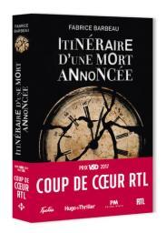 Itinéraire d'une mort annoncée / Fabrice Barbeau | Barbeau, Fabrice. Auteur