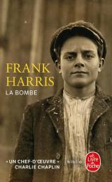 La bombe / Frank Harris | Harris, Frank. Auteur