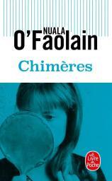 Chimères / Nuala O'Faolain | O'Faolain, Nuala. Auteur