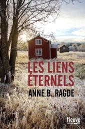 Les liens éternels / Anne B. Ragde | Ragde, Anne B.. Auteur