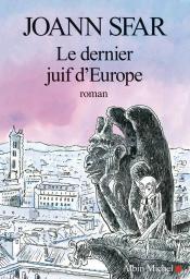 Le dernier juif d'Europe / Joann Sfar | Sfar, Joann. Auteur