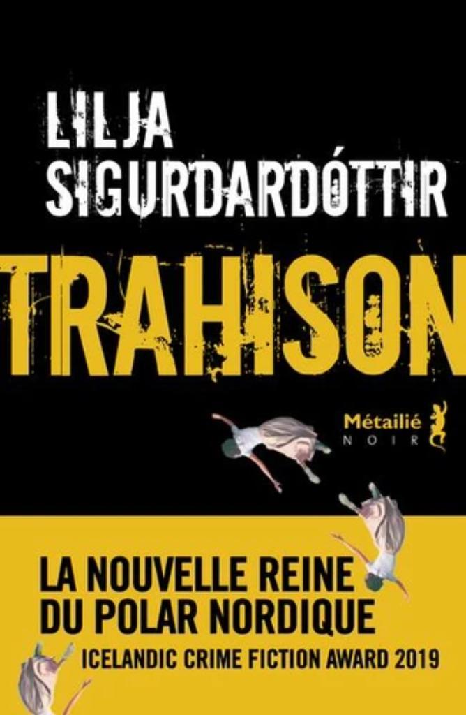 Trahison / Lilja Sigurdardóttir |