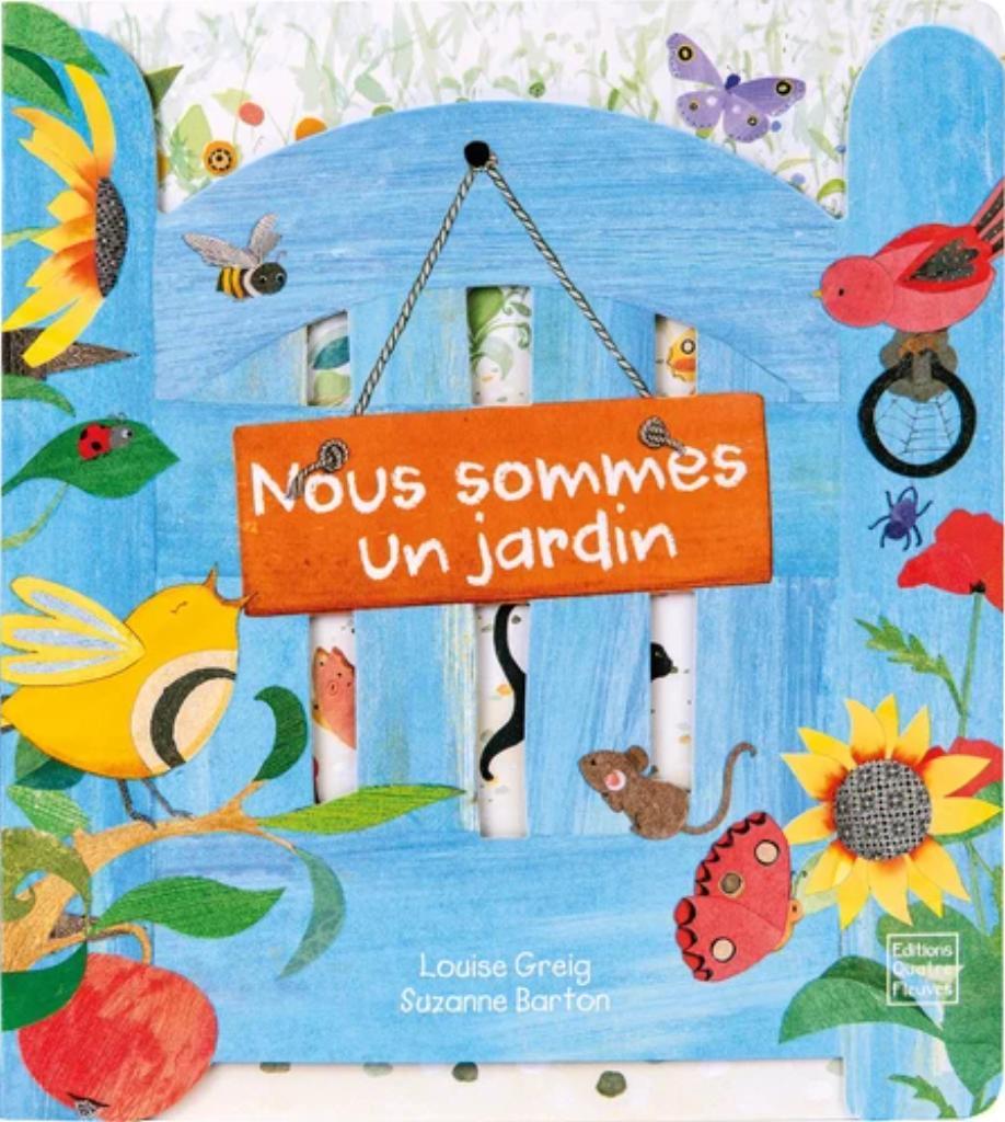 Nous sommes un jardin / Louise Greig | Greig, Louise. Auteur