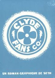 Clyde fans : Un roman graphique / scénario et dessin : Seth | Seth. Scénariste. Illustrateur