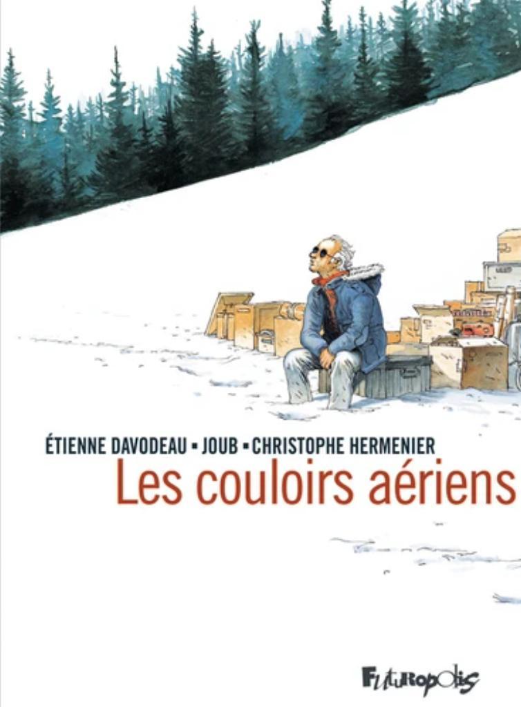 Les couloirs aériens / scénario : Etienne Davodeau, Christophe Hermenier et Joub |