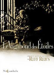 Le vagabond des étoiles : Librement adapté de Jack London : Première partie / scénario et dessin : Riff Reb's | Reb's, Riff. Scénariste. Illustrateur