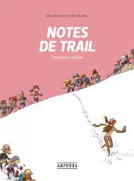Notes de trail : Troisième couche / scénario et dessin : Matthieu Forichon | Forichon, Matthieu. Scénariste. Illustrateur
