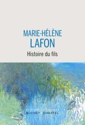 Histoire du fils / Marie-Hélène Lafon | Lafon, Marie-Hélène. Auteur