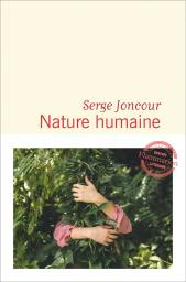 Nature humaine / Serge Joncour | Joncour, Serge. Auteur