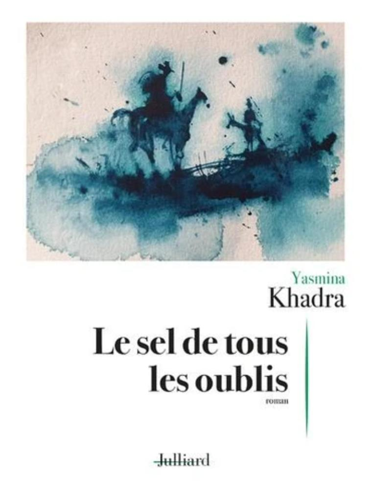 Le sel de tous les oublis / Yasmina Khadra |