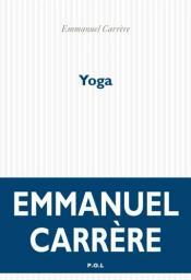 Yoga / Emmanuel Carrère | Carrère , Emmanuel . Auteur