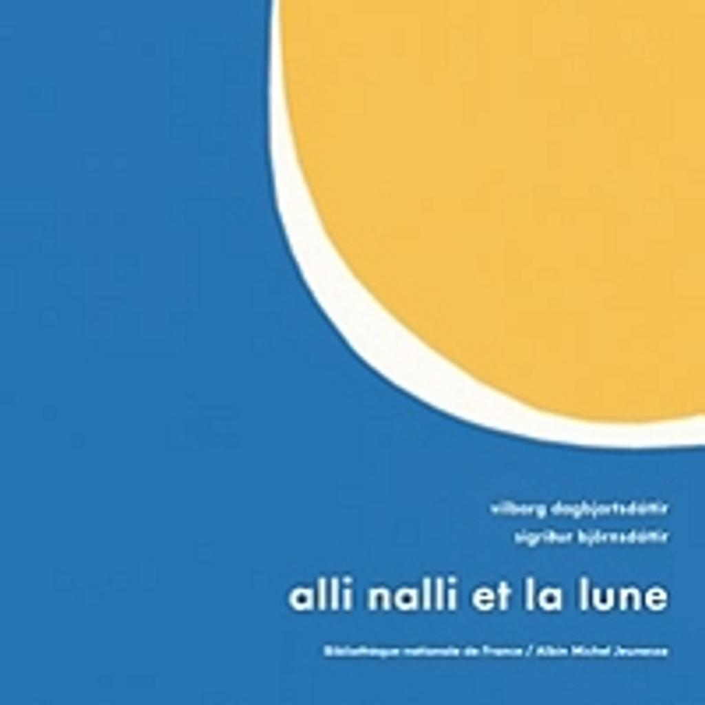 Alli Nalli et la lune / Vilborg Dagbjartsdottir |