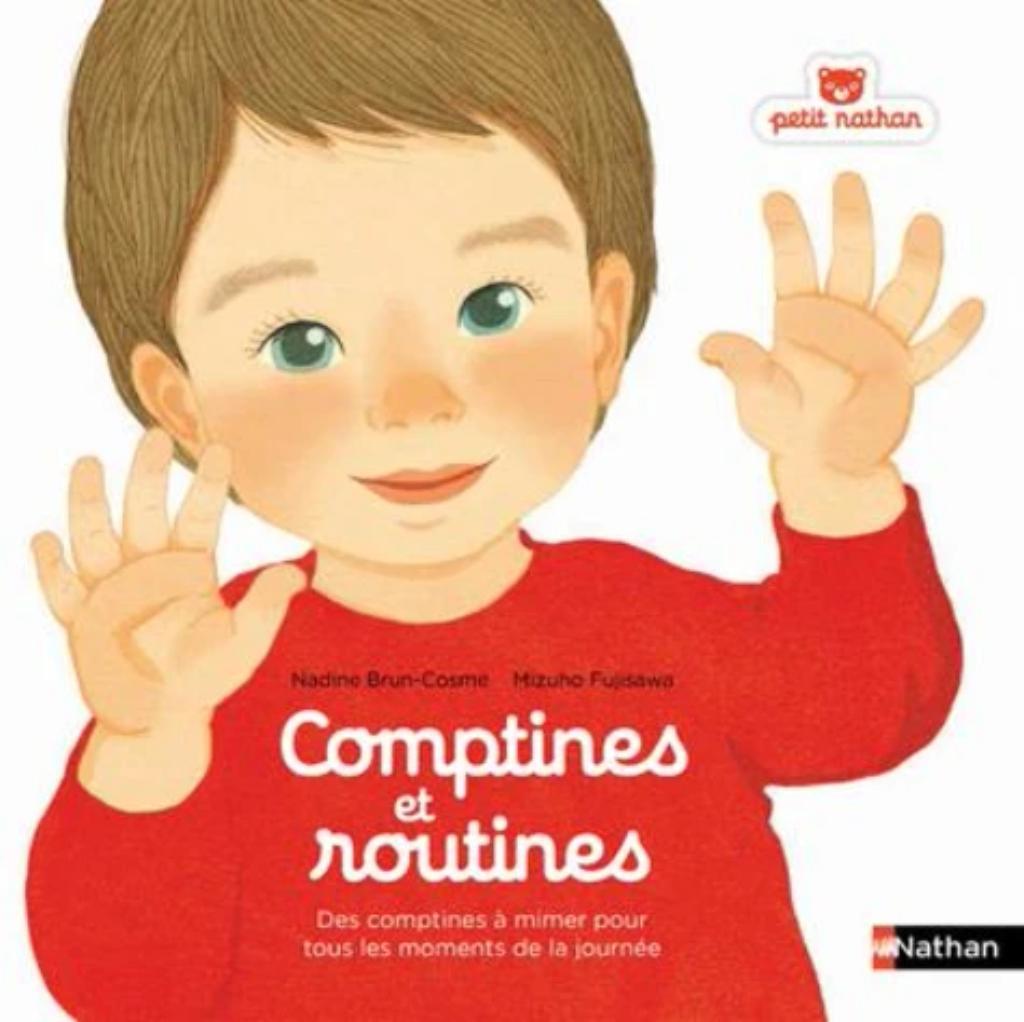 Comptines et routines : des comptines à chanter ou à mimer pour tous les moments de la la journée / Nadine Brun-Cosme   Brun-Cosme, Nadine. Auteur