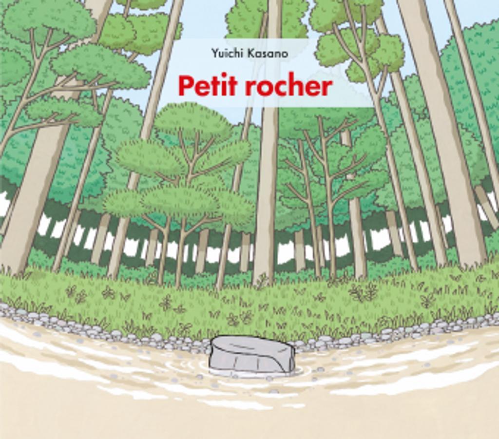 Petit rocher / Yuichi Kasano | Kasano, Yuichi. Auteur