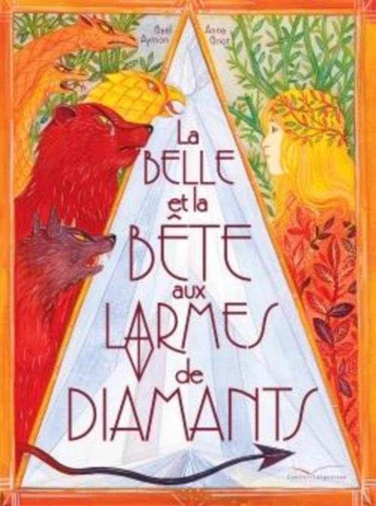 La Belle et la Bête aux larmes de diamants / Gaël Aymon |