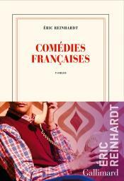 Comédies françaises / Eric Reinhardt | Reinhardt, Éric. Auteur