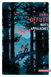 Nuits appalaches / Chris Offutt | Offutt, Chris. Auteur