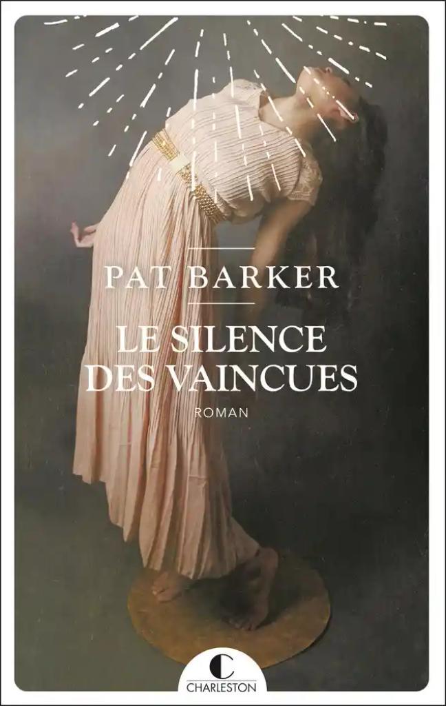 Le silence des vaincues / Pat Barker |