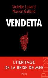 Vendetta : Les héritiers de la brise de mer / Violette Lazard - Marion Galland | Lazard, Violette. Auteur