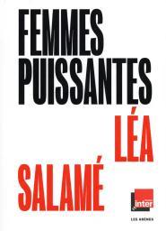 Femmes puissantes / Léa Salamé | Salamé, Léa. Auteur