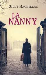 La nanny / Gilly MacMillan | MacMillan, Gilly. Auteur