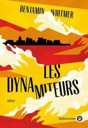 Les dynamiteurs / Benjamin Whitmer | Whitmer, Benjamin. Auteur