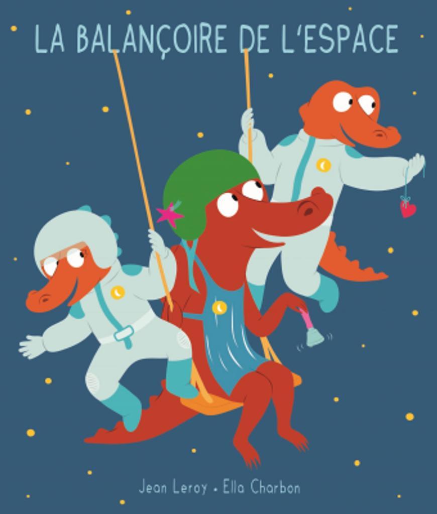 La balançoire de l'espace / Jean Leroy |